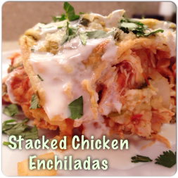 Eat Fit Not Fat- Stacked Chicken Enchiladas